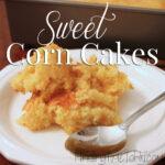 Sweet Corn Cakes