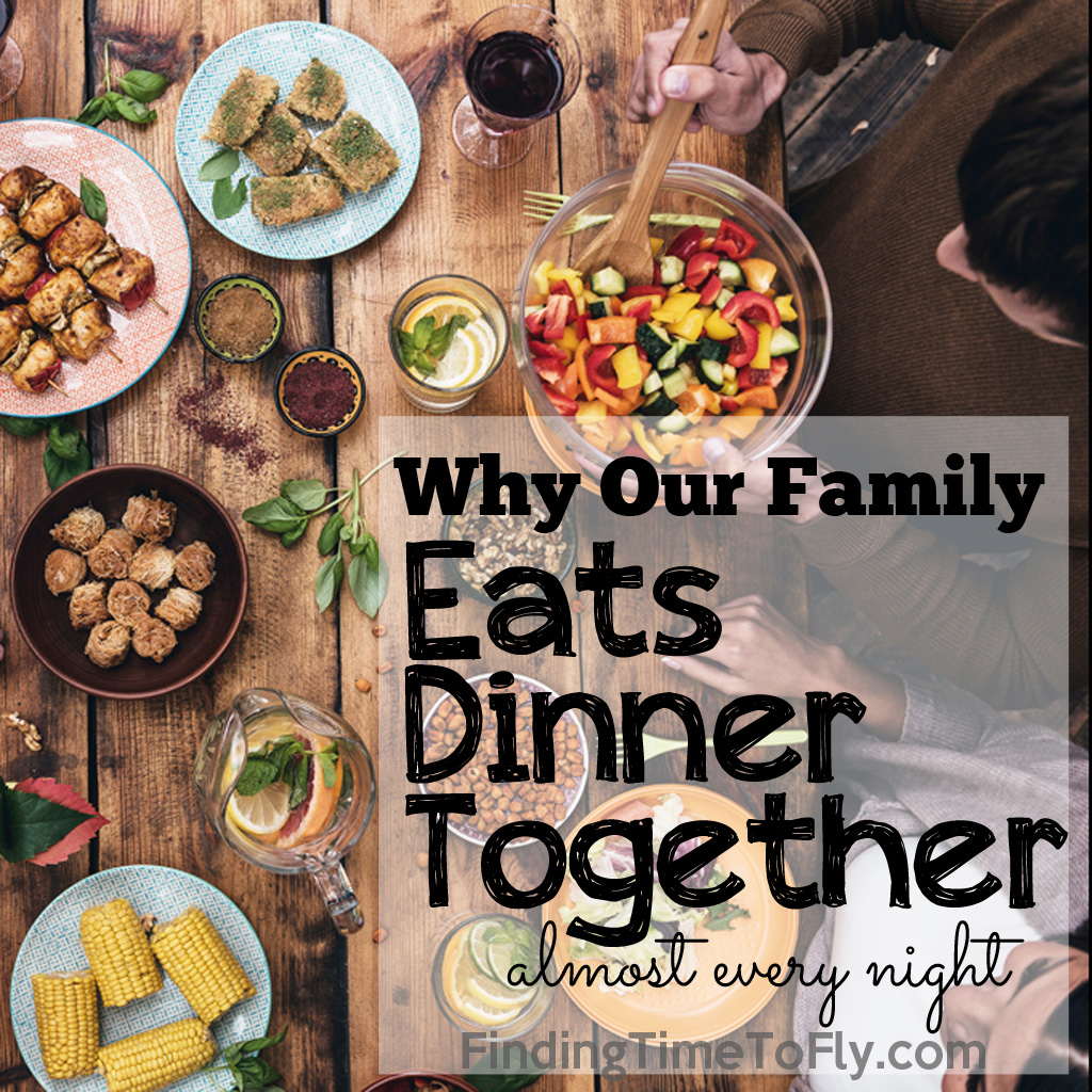 Here are 5 great reasons our family eats dinner together almost every night.