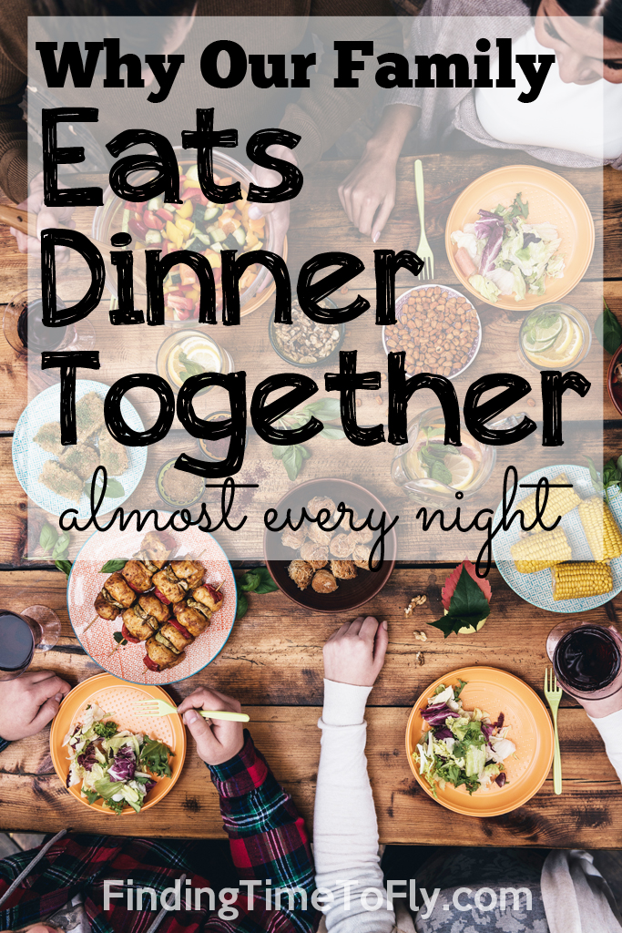 5 Reasons our family eats dinner together almost every night.