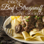 Easy Beef Stroganoff in the Crock Pot