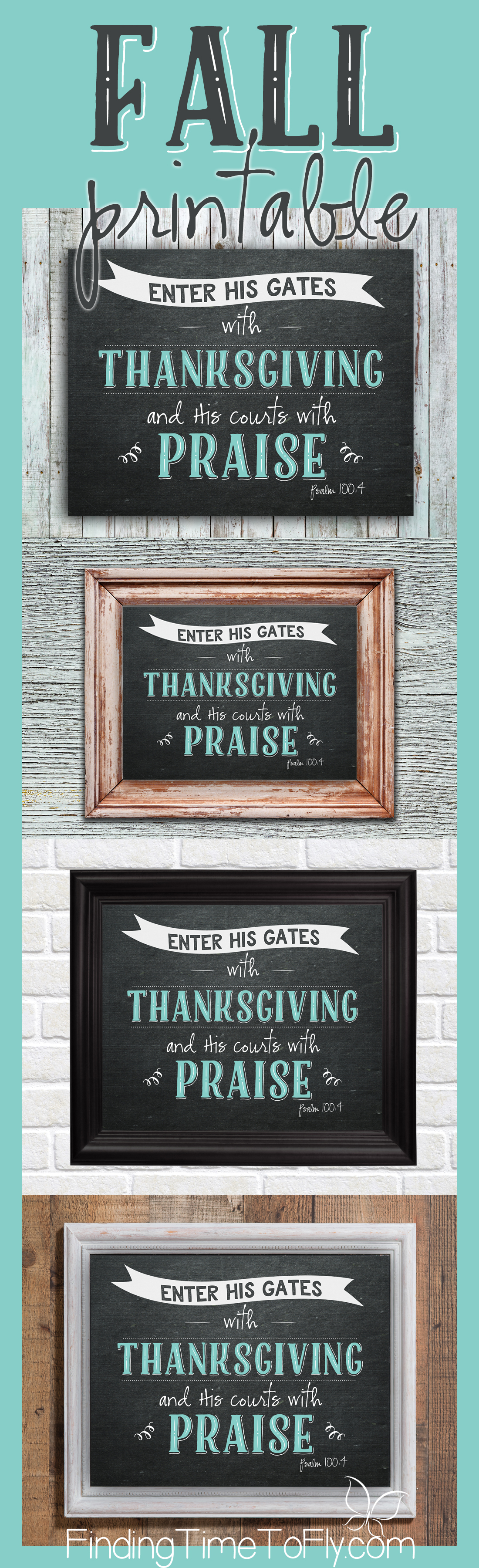 What a great bible verse to display in your entryway during the fall season! Enter his gates with thanksgiving and his courts with praise. Psalm 100:4. Free printable.